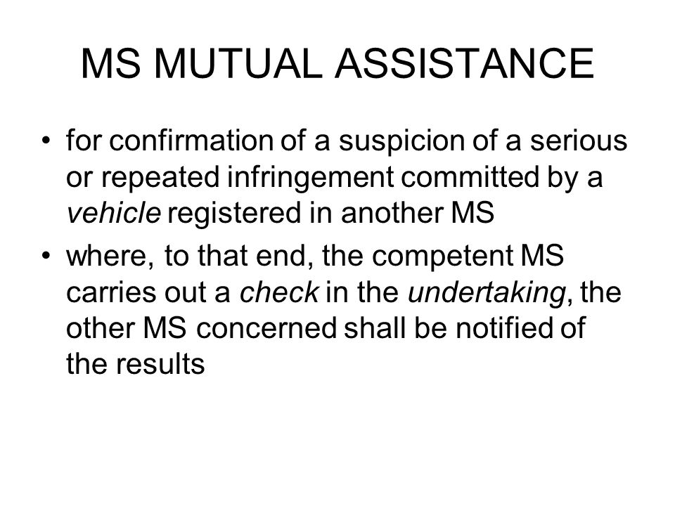 MS MUTUAL ASSISTANCE for confirmation of a suspicion of a serious or repeated infringement committed by a vehicle registered in another MS.