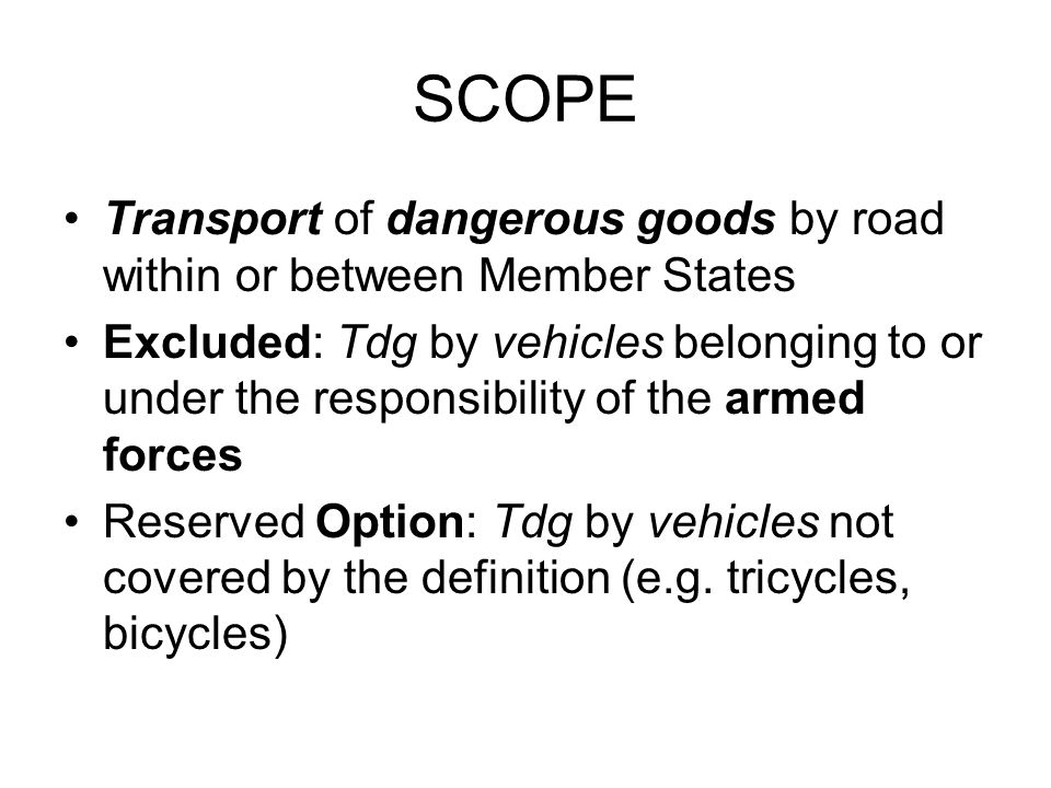 SCOPE Transport of dangerous goods by road within or between Member States.