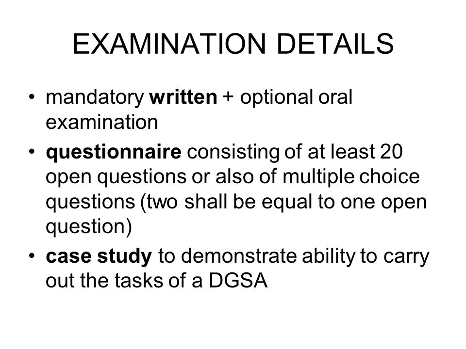 EXAMINATION DETAILS mandatory written + optional oral examination