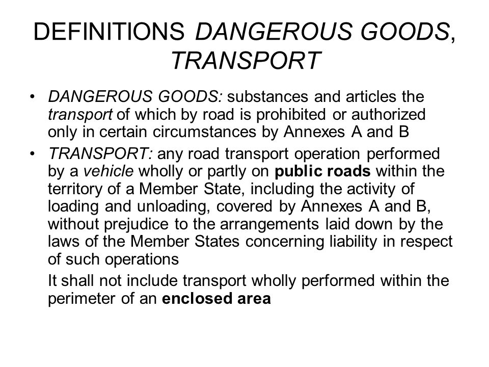 DEFINITIONS DANGEROUS GOODS, TRANSPORT