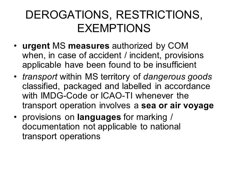 DEROGATIONS, RESTRICTIONS, EXEMPTIONS