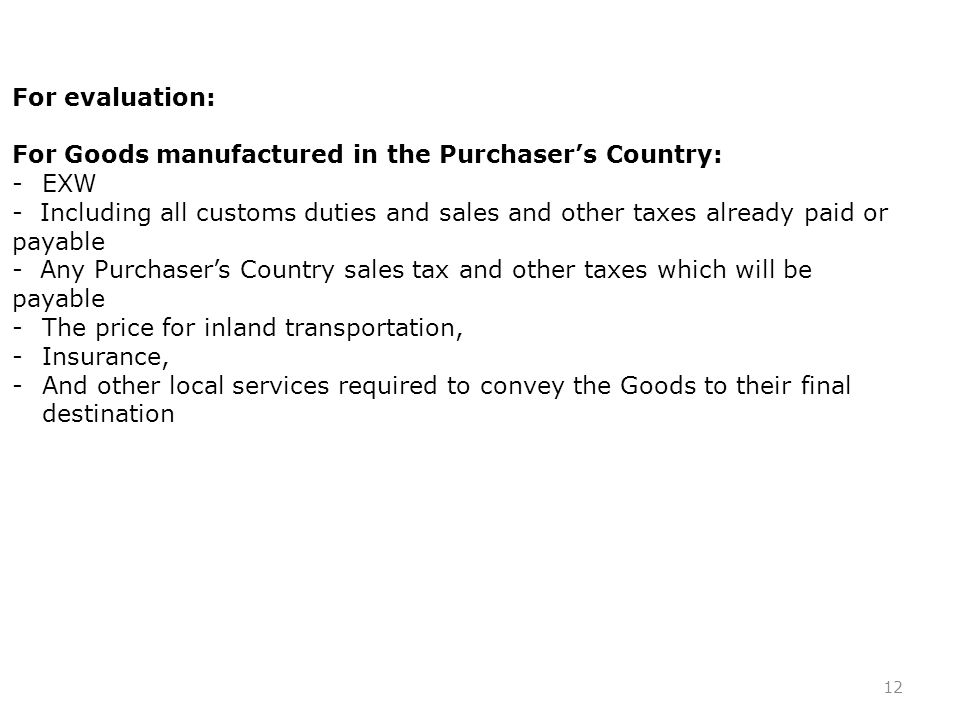 For evaluation: For Goods manufactured in the Purchaser's Country: EXW.