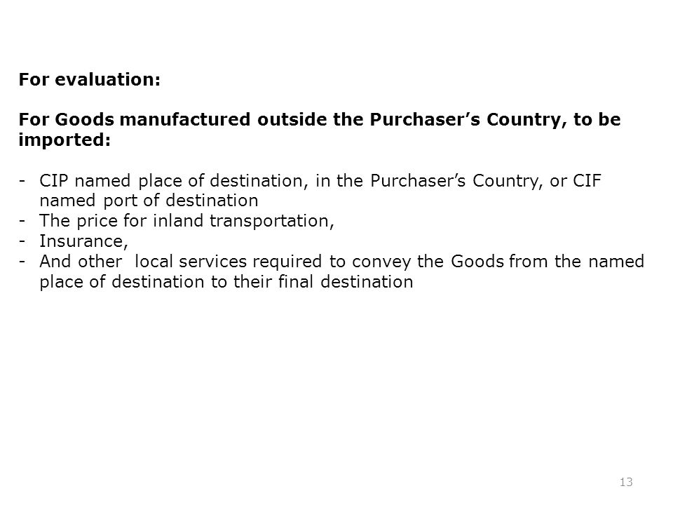 For evaluation: For Goods manufactured outside the Purchaser's Country, to be imported: