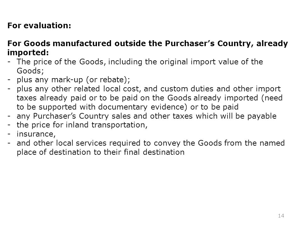 For evaluation: For Goods manufactured outside the Purchaser's Country, already imported: