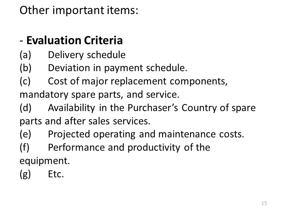 Other important items: - Evaluation Criteria (a) Delivery schedule (b) Deviation in payment schedule.
