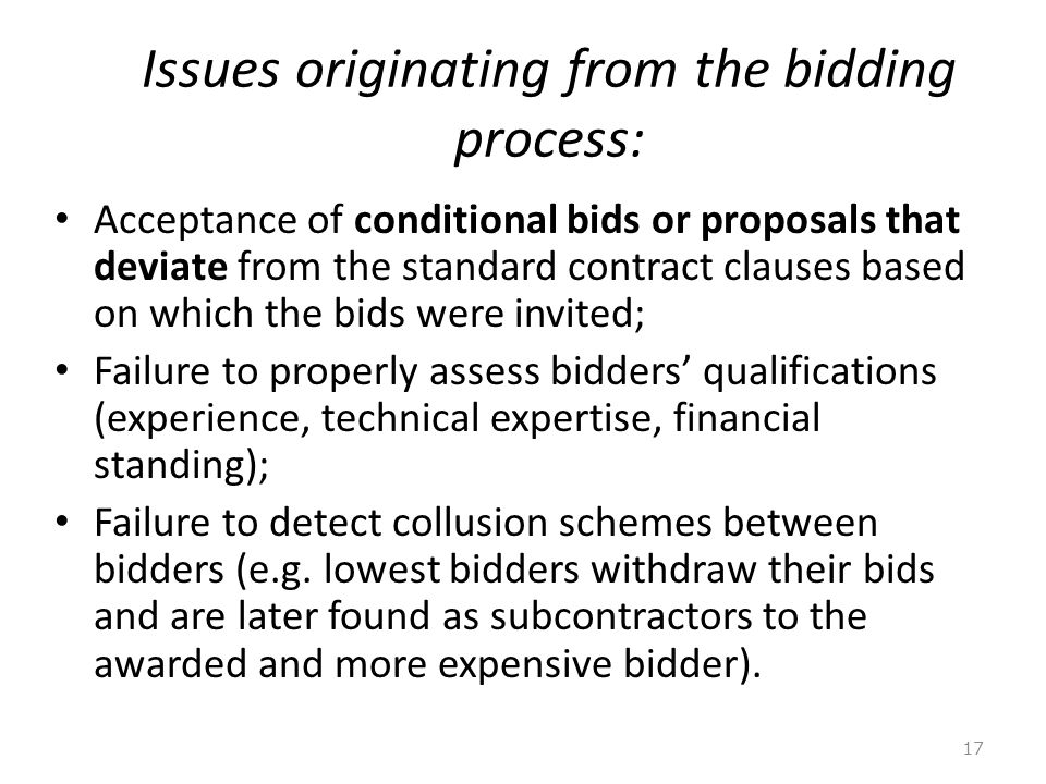 Issues originating from the bidding process: