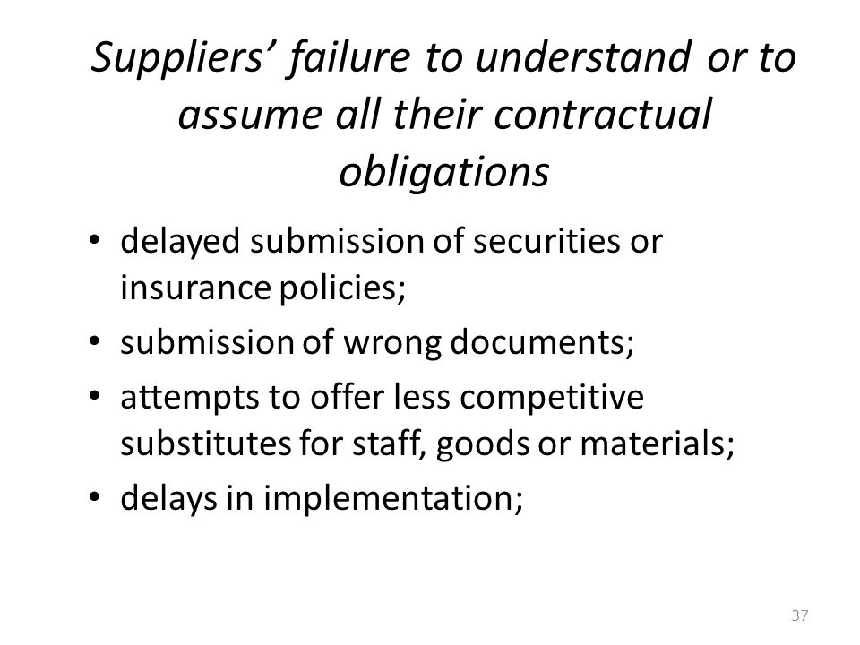 Suppliers' failure to understand or to assume all their contractual obligations