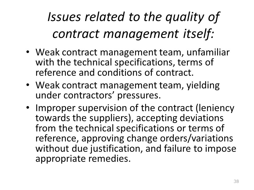 Issues related to the quality of contract management itself: