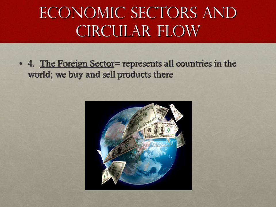 Economic Sectors and Circular Flow