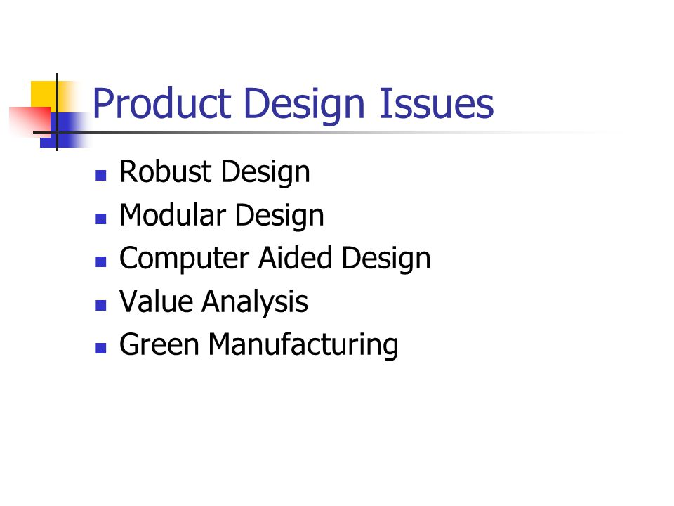 Product Design Issues Robust Design Modular Design