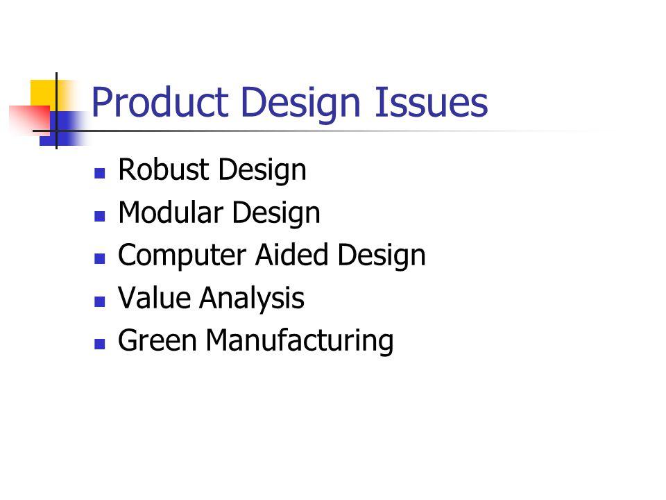 Product Design Issues Robust Design Modular Design