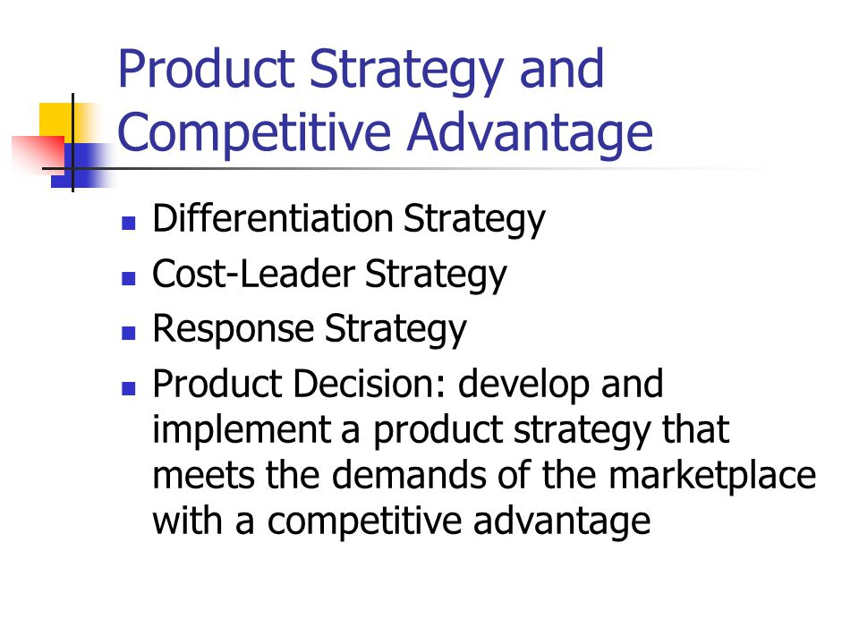 Product Strategy and Competitive Advantage