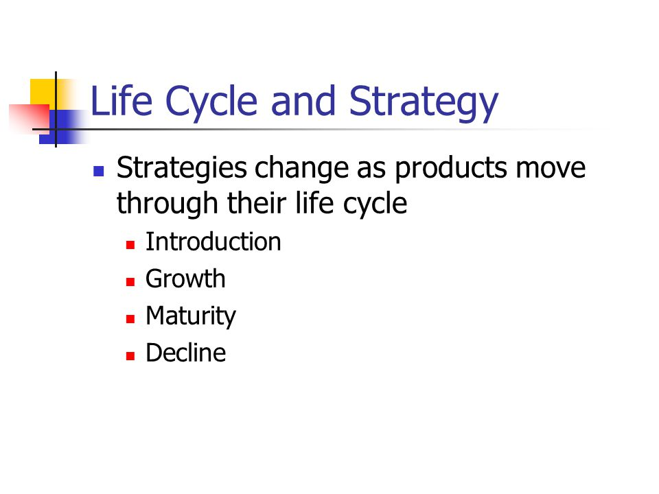 Life Cycle and Strategy