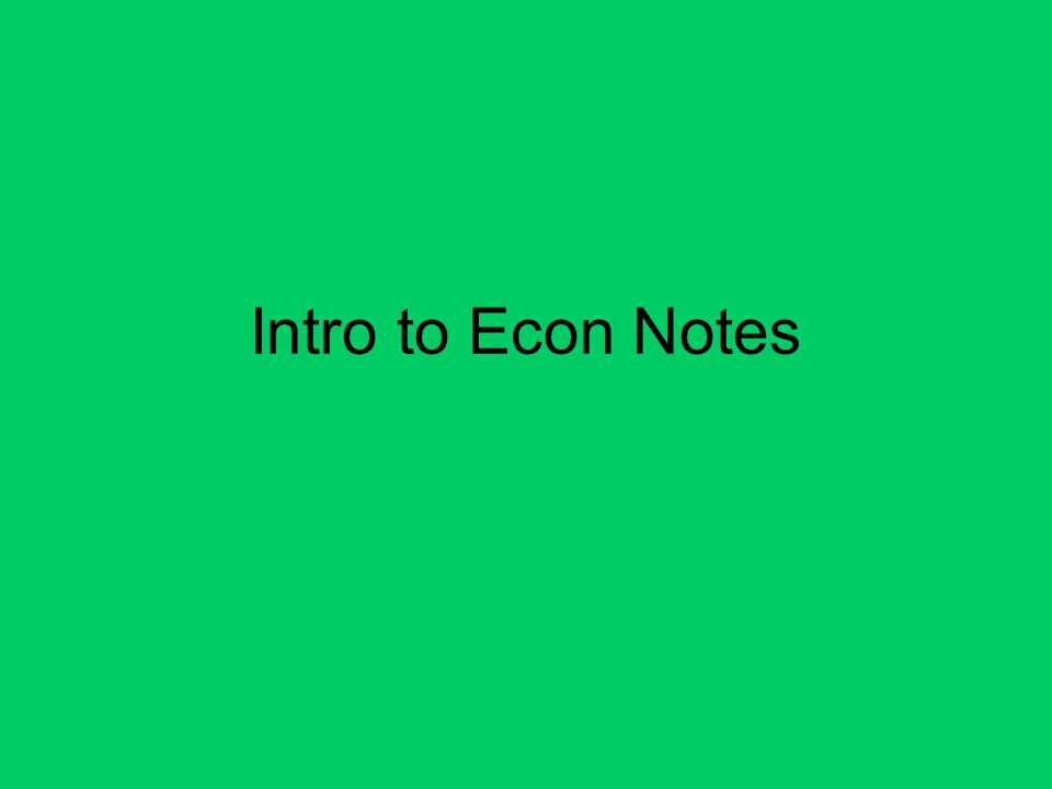 Intro to Econ Notes