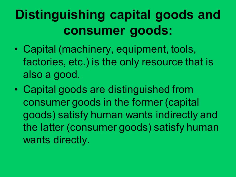 Distinguishing capital goods and consumer goods: