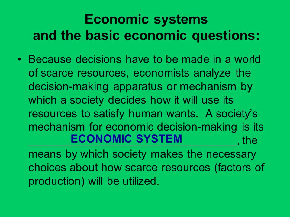 Economic systems and the basic economic questions: