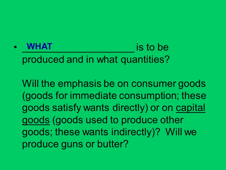 ____________________ is to be produced and in what quantities