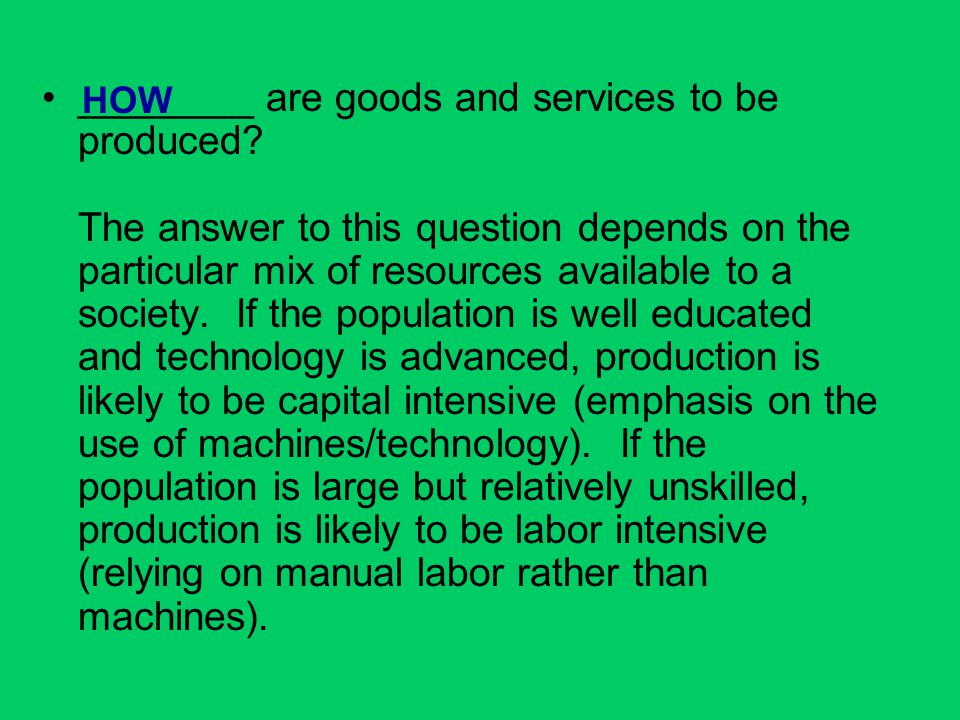 ________ are goods and services to be produced