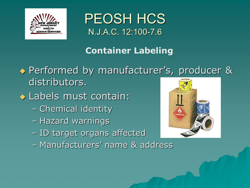 PEOSH HCS N.J.A.C. 12:100-7.6 Container Labeling. Performed by manufacturer's, producer & distributors.