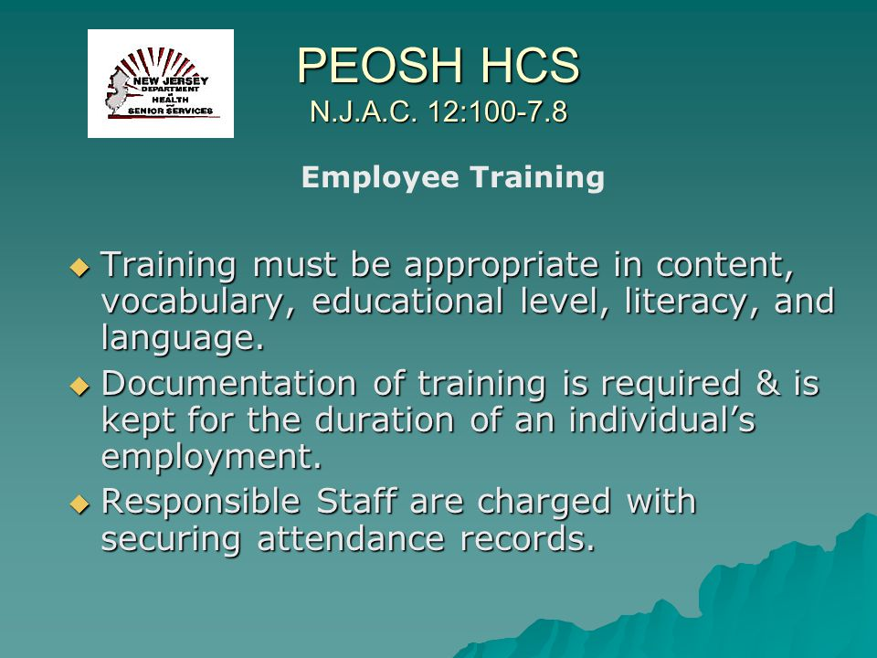 PEOSH HCS N.J.A.C. 12:100-7.8 Employee Training. Training must be appropriate in content, vocabulary, educational level, literacy, and language.