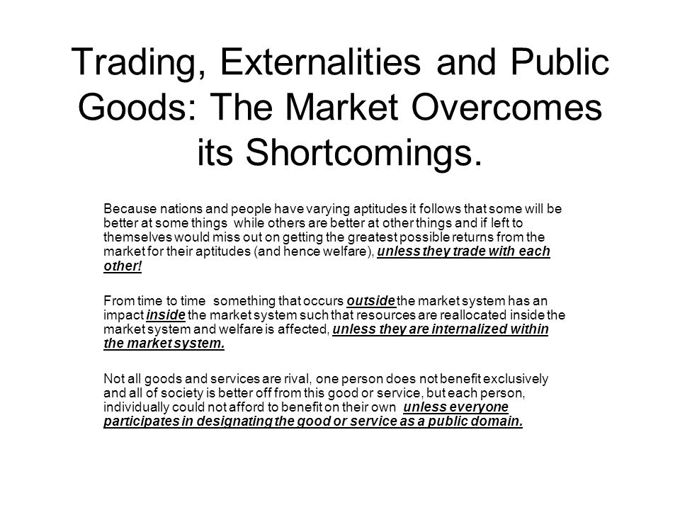 Trading, Externalities and Public Goods: The Market Overcomes its Shortcomings.
