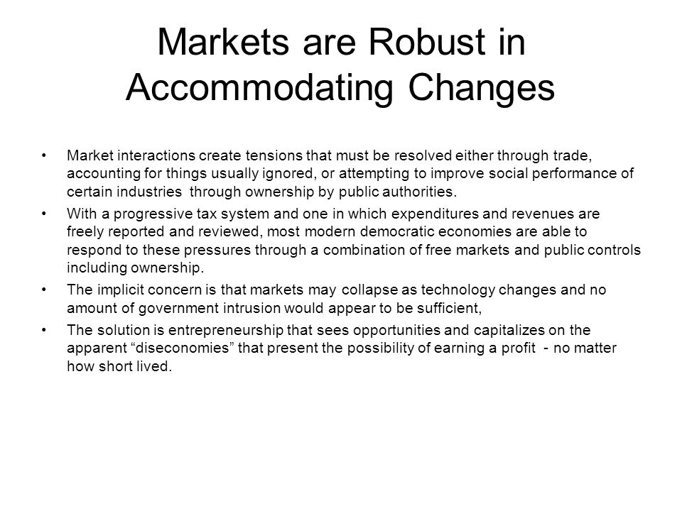 Markets are Robust in Accommodating Changes