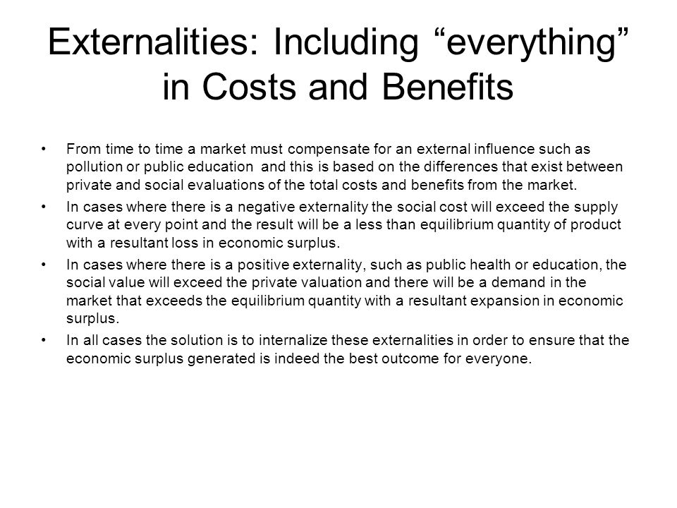 Externalities: Including everything in Costs and Benefits