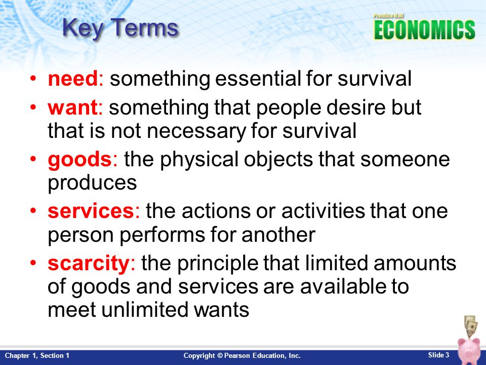 Key Terms need: something essential for survival