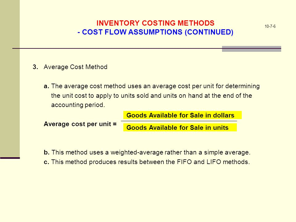 INVENTORY COSTING METHODS - COST FLOW ASSUMPTIONS (CONTINUED)