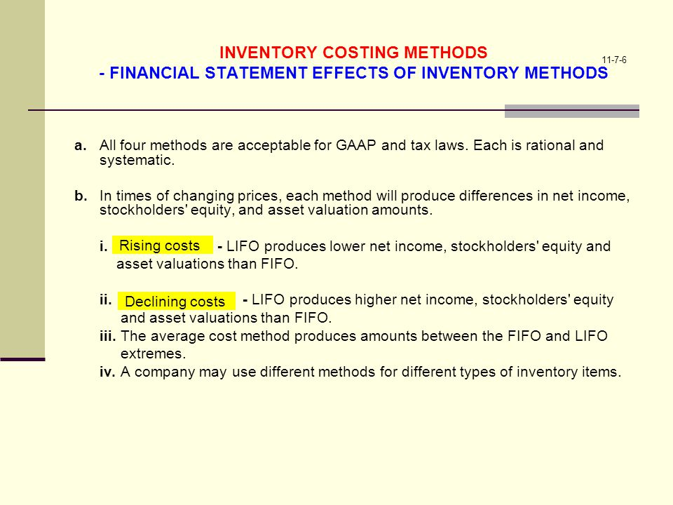 INVENTORY COSTING METHODS - FINANCIAL STATEMENT EFFECTS OF INVENTORY METHODS