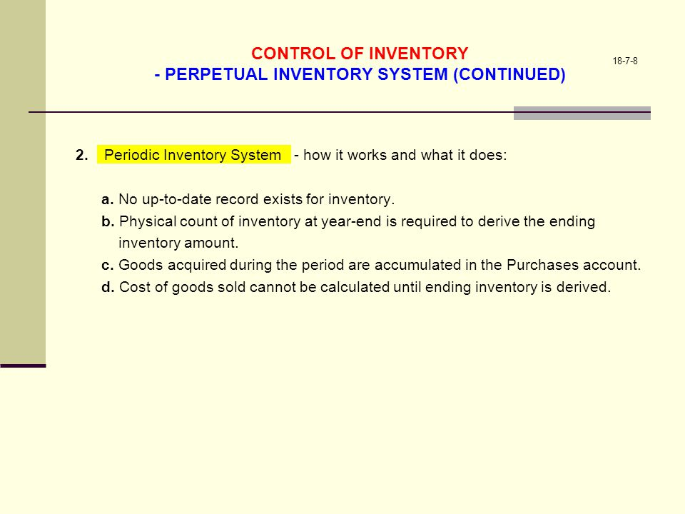 CONTROL OF INVENTORY - PERPETUAL INVENTORY SYSTEM (CONTINUED)