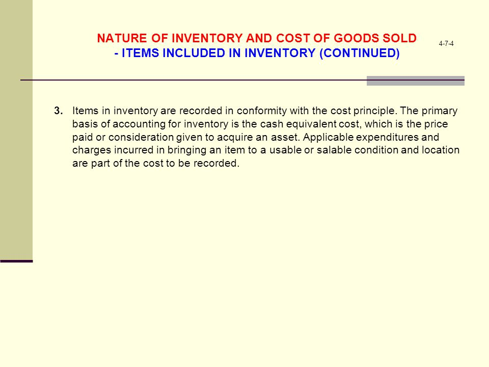 NATURE OF INVENTORY AND COST OF GOODS SOLD - ITEMS INCLUDED IN INVENTORY (CONTINUED)