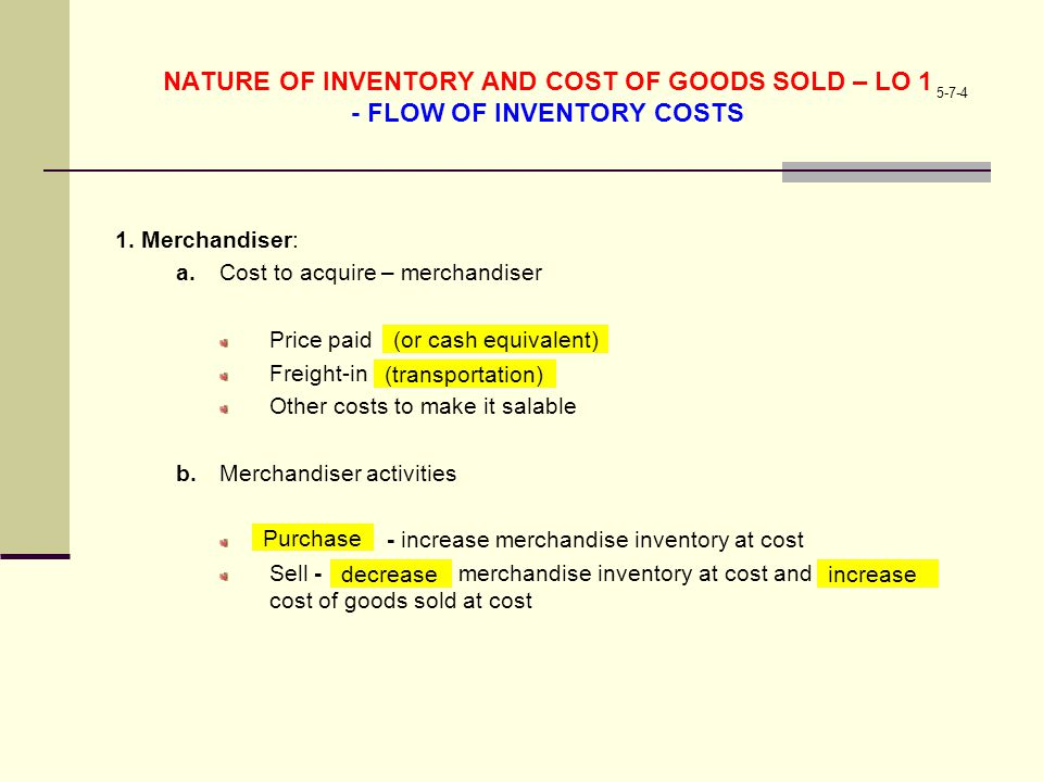 NATURE OF INVENTORY AND COST OF GOODS SOLD – LO 1 - FLOW OF INVENTORY COSTS