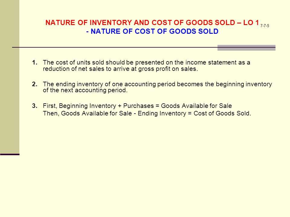 NATURE OF INVENTORY AND COST OF GOODS SOLD – LO 1 - NATURE OF COST OF GOODS SOLD