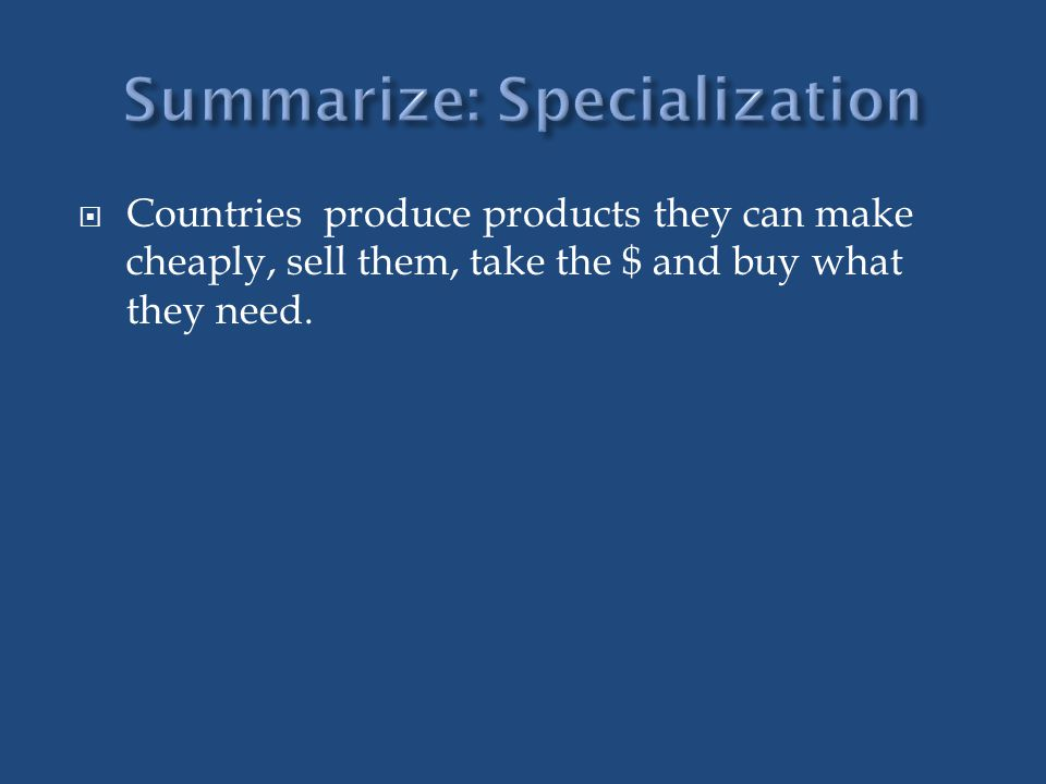 Summarize: Specialization