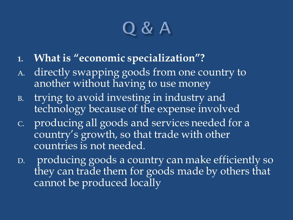 Q & A What is economic specialization