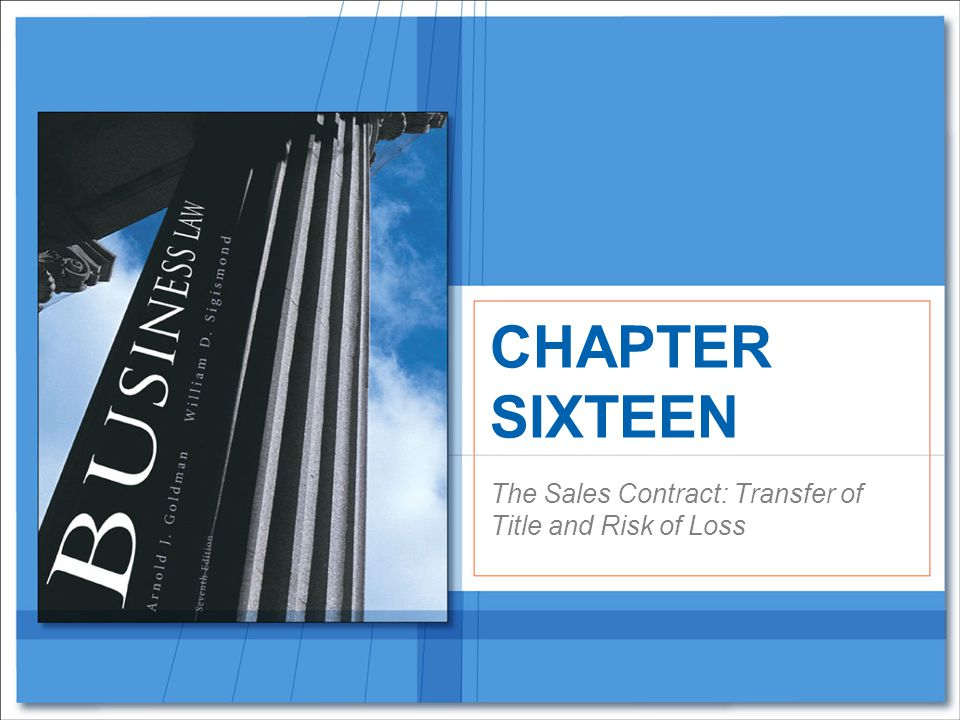 The Sales Contract: Transfer of Title and Risk of Loss