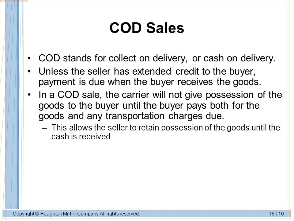 COD Sales COD stands for collect on delivery, or cash on delivery.