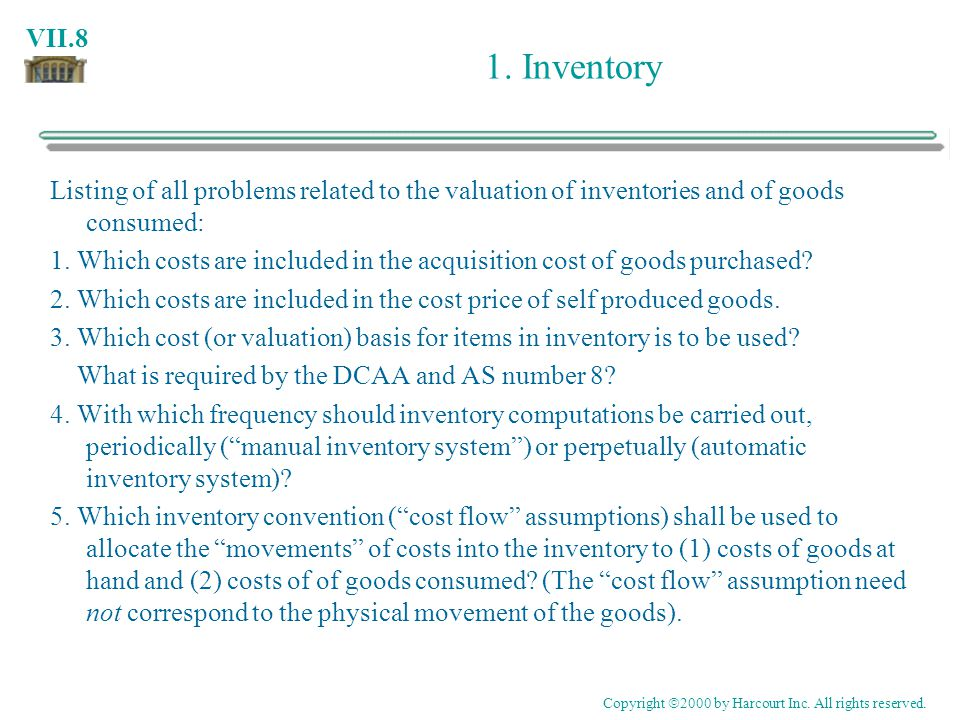 1. Inventory Listing of all problems related to the valuation of inventories and of goods consumed: