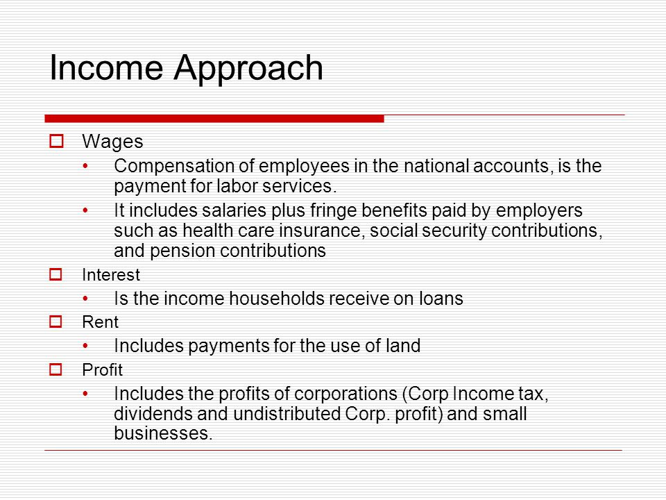 Income Approach Wages. Compensation of employees in the national accounts, is the payment for labor services.