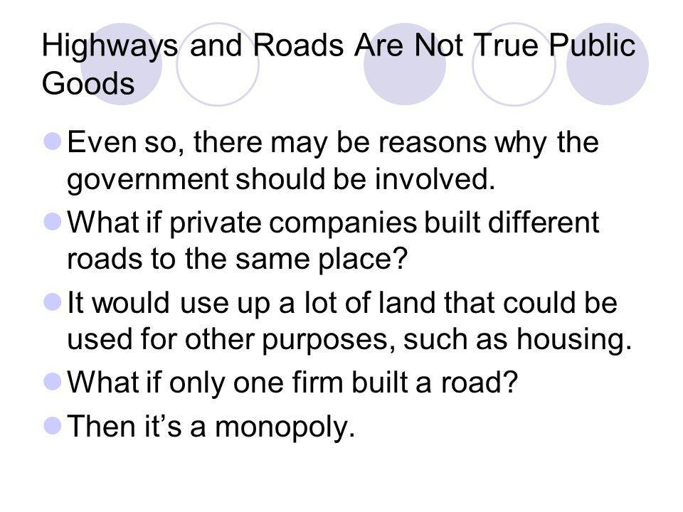 Highways and Roads Are Not True Public Goods