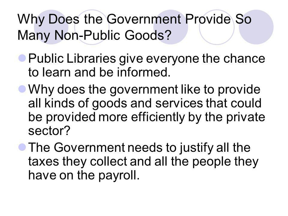 Why Does the Government Provide So Many Non-Public Goods