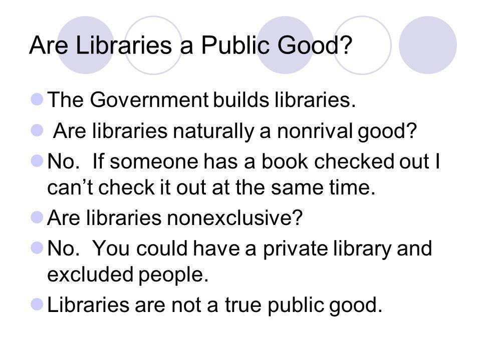 Are Libraries a Public Good