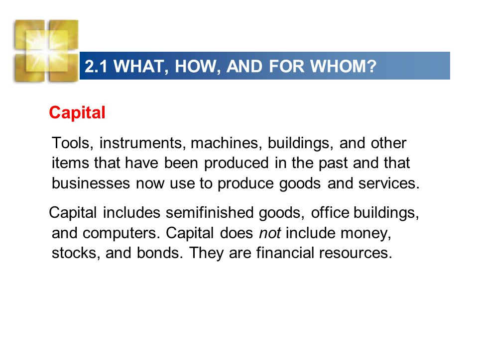 2.1 WHAT, HOW, AND FOR WHOM Capital