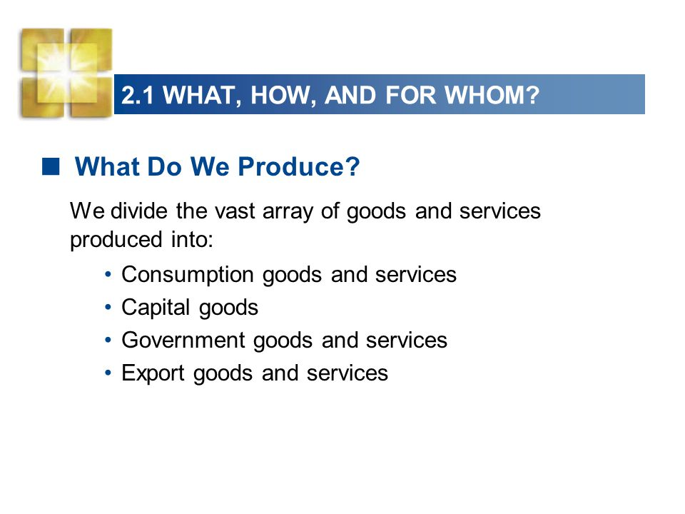 What Do We Produce 2.1 WHAT, HOW, AND FOR WHOM