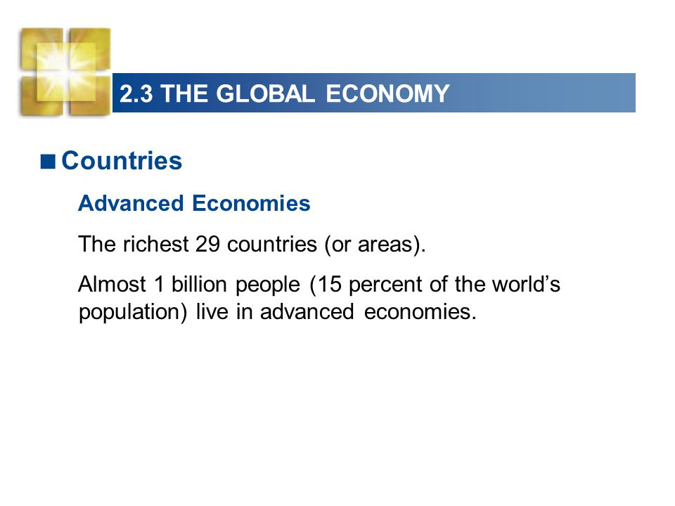 Countries 2.3 THE GLOBAL ECONOMY Advanced Economies