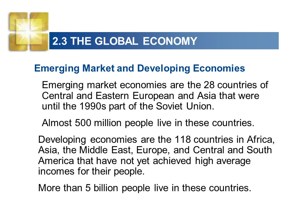 2.3 THE GLOBAL ECONOMY Emerging Market and Developing Economies