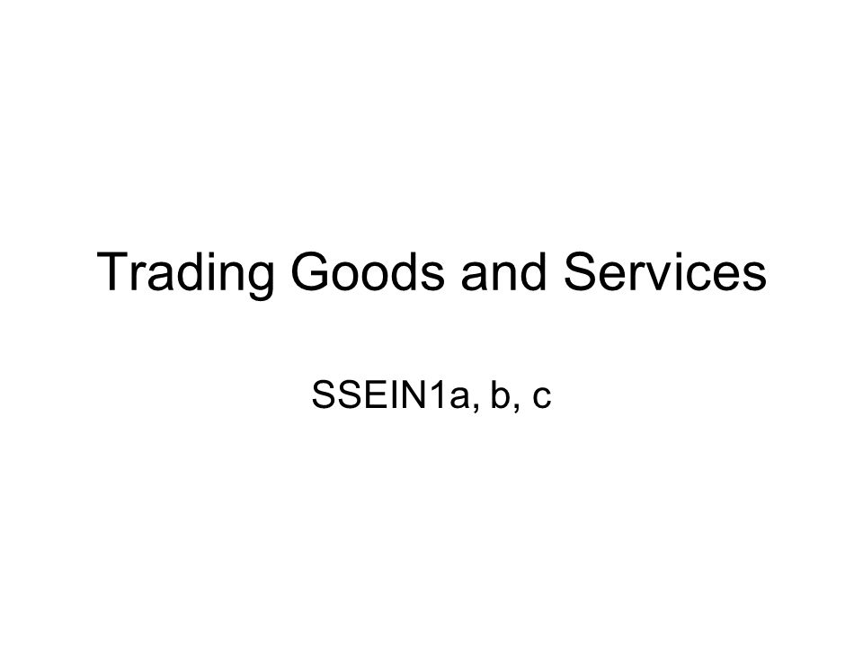Trading Goods and Services