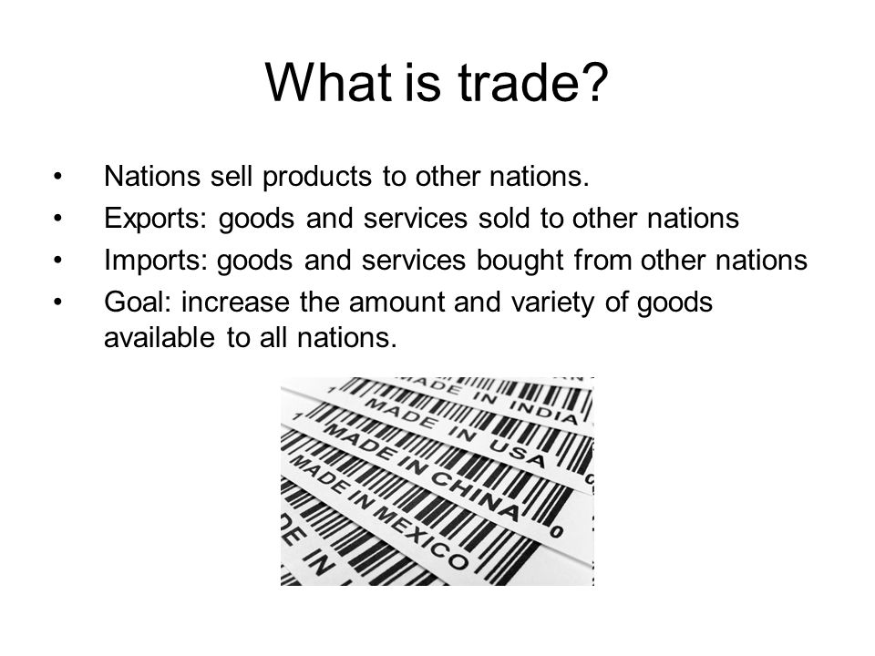 What is trade Nations sell products to other nations.