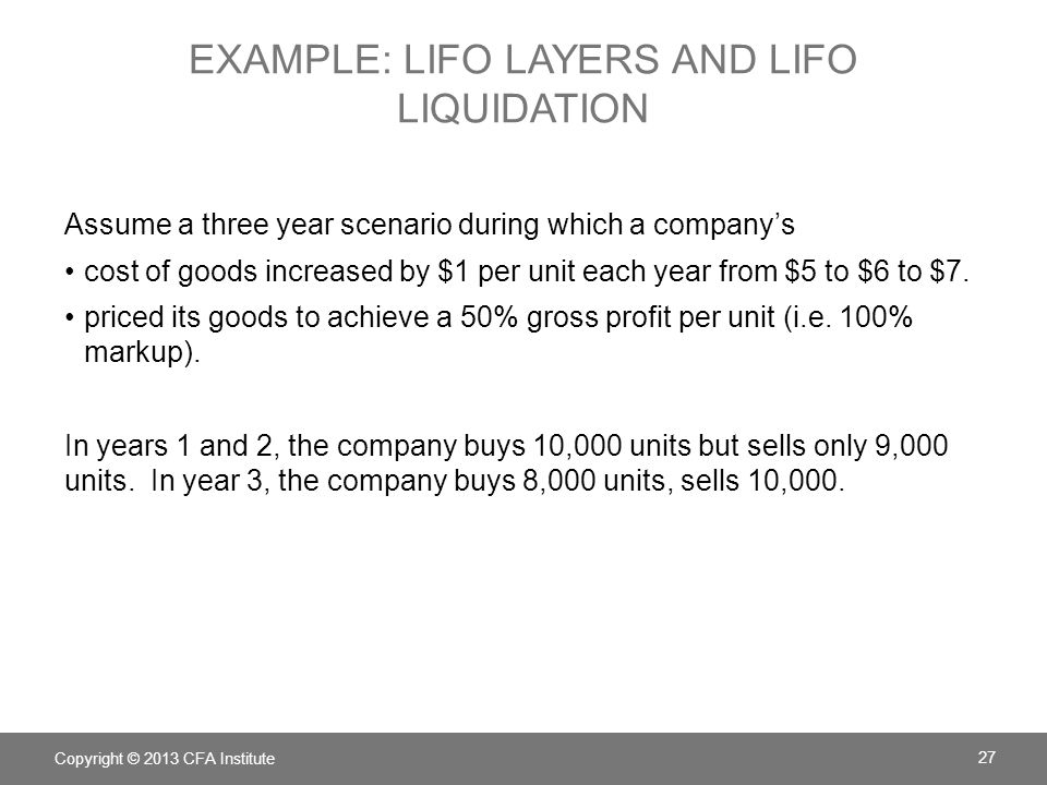 Example: LIFO layers and LIFO liquidation